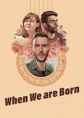 Search netflix When We are Born